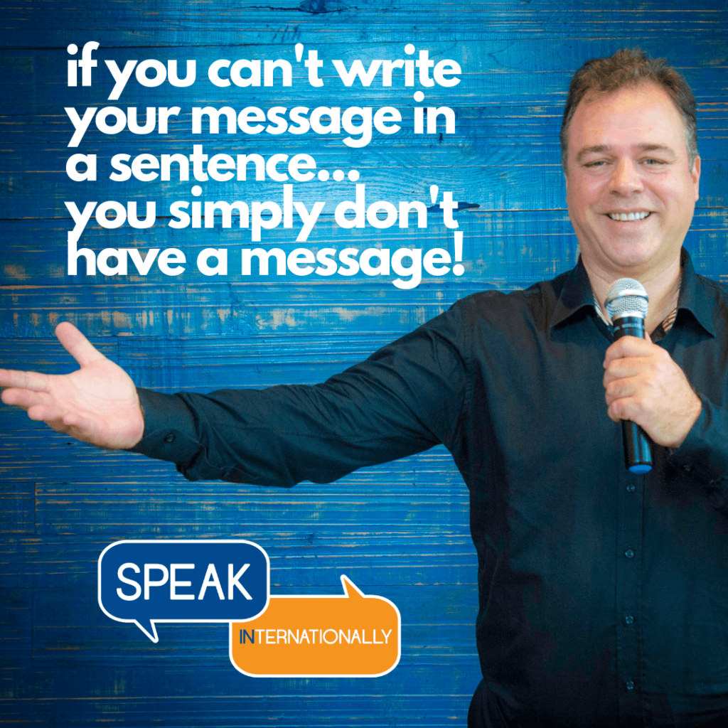 Ernesto Verdugo Quote: If you can't write your message in a sentence...you simply don't have a message
