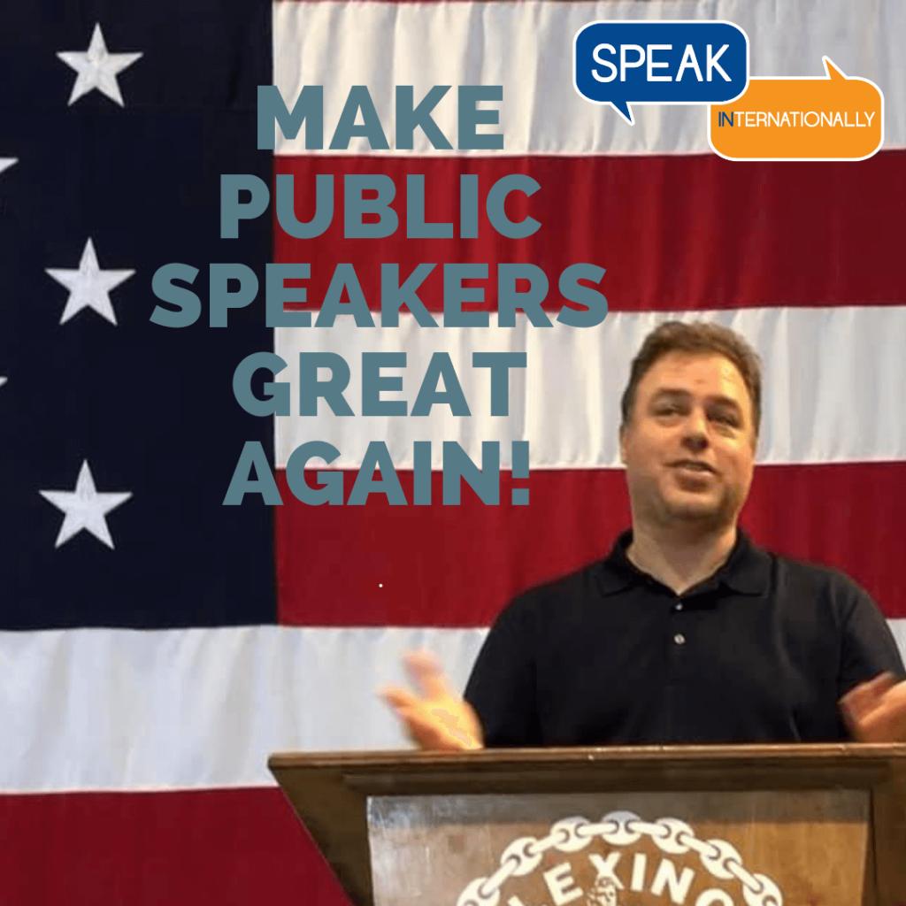 Ernesto Verdugo Quote 'Make Public Speakers great Again'